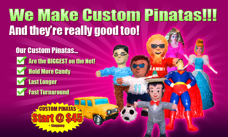 we Make Custom Pinatas!